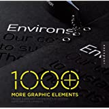 1000 More Graphic Elements: Unique Elements for Distinctive Designs