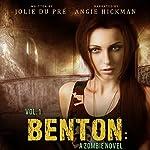 Benton: A Zombie Novel: Volume One | Jolie Du Pre