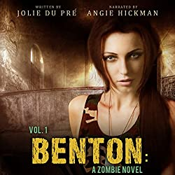 Benton: A Zombie Novel: Volume One