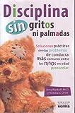 Disciplina sin grito ni Palmadas, Jerry Wyckoff and Barbara C. Unell, 9584503219