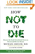 #7: How Not to Die: Discover the Foods Scientifically Proven to Prevent and Reverse Disease