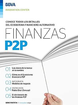 Ebook: Finanzas P2P (Fintech Series) eBook: BBVA Innovation Center, Innovation Center, BBVA: Amazon.es: Tienda Kindle