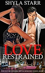 Love Restrained (Fervent Billionaire BWWM Romance Series Book 2)