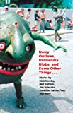 Noisy Outlaws, Unfriendly Blobs, and Some Other Things That Aren't As Scary, McSweeney's, 0385737475