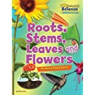 Fundamental Science Key Stage 1: Roots, Stems, Leaves and Flowers: All About Plant Parts 2016 (Fundamental Science Ks1)
