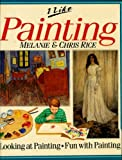 I Like Painting, Chris Rice and Melanie Rice, 0531190560