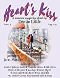 Heart's Kiss: Issue 4, Aug. 2017: A Romance Magazine Edited by Denise Little