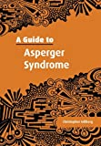A Guide to Asperger Syndrome, Christopher Gillberg, 0521001838