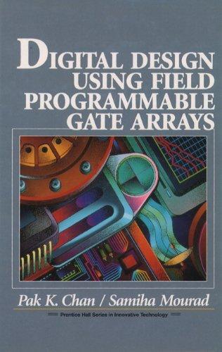 Digital System Design Using Field Programmable Gate Arrays