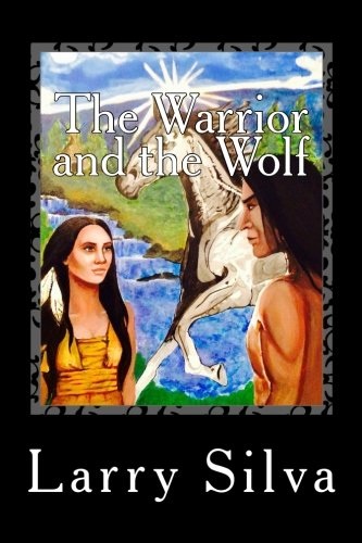 The Warrior and the Wolf: Great Legends of the Forest I (Volume 1)