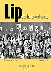 Lip : Des héros ordinaires par Galandon