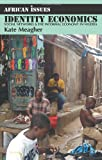 img - for Identity Economics: Social Networks and the Informal Economy in Nigeria (African Issues) book / textbook / text book