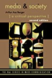 Media and Society: A Critical Perspective (The R&L Series in Mass Communication), Arthur Asa Berger, 074255385X