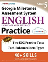Georgia Milestones Assessment System Test Prep: Grade 5 English Language Arts Literacy (ELA) Practice Workbook and Full-length Online Assessments: GMAS Study Guide
