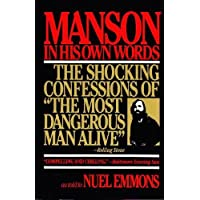 Manson in His Own Words: Destroying a Myth: The True Confessions of Charles Manson