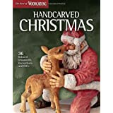 Handcarved Christmas (Best of WCI): 36 Beloved Ornaments, Decorations, and Gifts