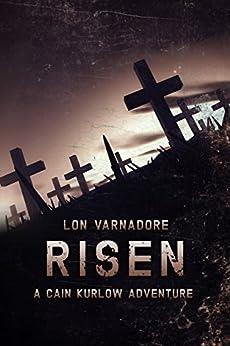 Risen: A Cain Kurlow Adventure by [Varnadore, Lon]