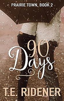 90 Days (Prairie Town Book 2) by [Ridener, T.E.]