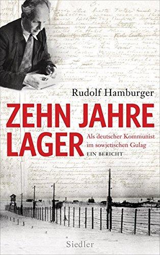 zehn-jahre-lager-als-deutscher-kommunist-im-sowjetischen-gulag-ein-bericht