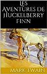 Les Aventures de Huckelberry Finn par Twain