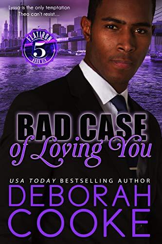 Bad Case of Loving You (Flatiron Five Book 6) by [Cooke, Deborah]
