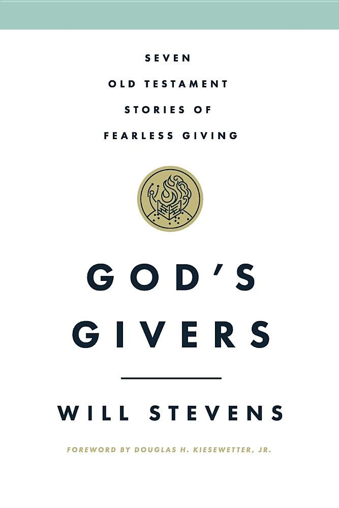 God's Givers: Seven Old Testament Stories of Fearless Giving pdf epub