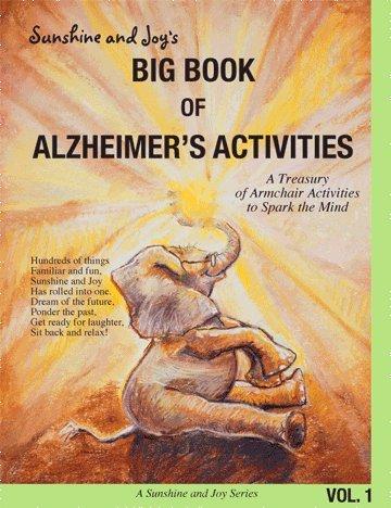 Read Online Sunshine and Joy's Big Book of Alzheimer's Activities (Volume One) ebook