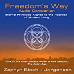 Freedom's Way: Eternal Principles Aligned to the Realities of Modern Living | Zephyr Bloch-Jorgensen