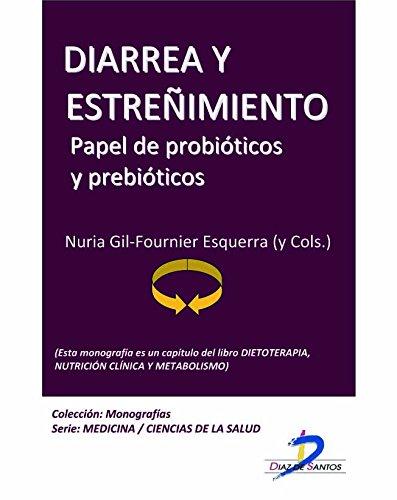 Descargar Libro Diarrea Y Estreñimiento. Papel De Probióticos Y Prebióticos : 1 Nuria Gil Fournier Esquerra