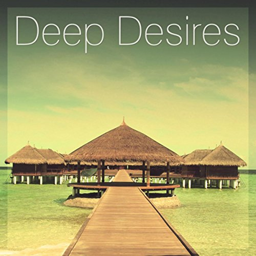 Deep Desires - Sensual Steps, Ambient Lounge, Tantric Massage, Chill Out Music, Best Chill, Lounge Tunes, Chillout Hits
