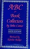 ABC for Book Collectors, Carter, John, 0938768301