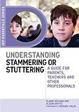 Understanding Stammering or Stuttering, Elaine Kelman and Alison Whyte, 1849052689