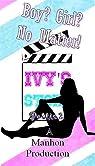 Boy ? Girl ? No Matter ! - Partie 2 (Ivy's Story) par Tutin