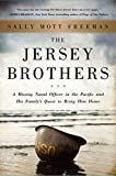 The Jersey Brothers: A Missing Naval Officer in the Pacific and His Familys Quest to Bring Him Home