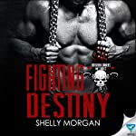 Fighting Destiny: Forsaken Sinners MC Series, Book 2 | Shelly Morgan