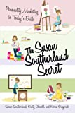 The Susan Southerland Secret, Susan Southerland and Kristy Chenell, 1462001068
