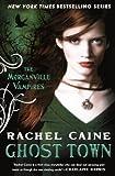 Ghost Town, Rachel Caine, 0606231250