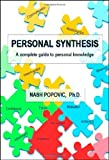 Personal Synthesis: A complete guide to personal knowledge