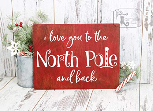 I Love You to the North Pole and Back Wood Sign, Christmas Sign, Christmas Gift, Xmas Gift Ideas, Holiday Gifts, Gift for Her, Home Decor