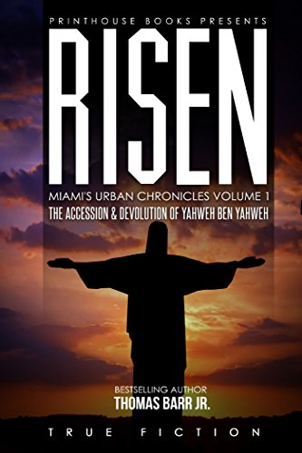 RISEN: The accession and devolution of Yahweh Ben Yahweh: Miami's Urban Chronicles Volume ()