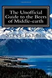 The Unofficial Guide to the Beers of Middle-Earth, Steven Farber, 1494816032