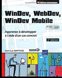 WinDev, WebDev, Windev Mobile - Apprenez à développer à l'aide un cas concret [2ième édition] (agréé par PC SOFT)