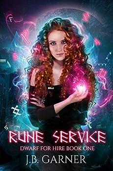 Rune Service: An Urban Fantasy Novel (Dwarf for Hire Book 1) by [Garner, J. B.]