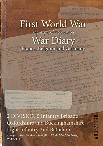 2 DIVISION 5 Infantry Brigade Oxfordshire and Buckinghamshire Light Infantry 2nd Battalion : 4 August 1914 - 30 March 1919 (First World War, War Diary, WO95/1348) (Light Buckinghamshire)