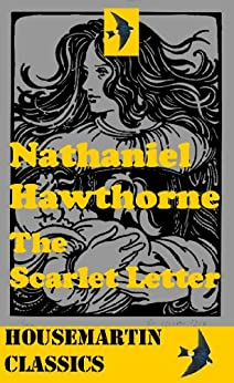 the scarlett letter by nathaniel hawthorne essay He young lady had committed her sin and was now being symbolized with a letter a being put on her chest so as to let everyone know what sin she had committed.