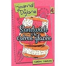 Le journal de Dylane 04 : Sandwich à la crème glacée