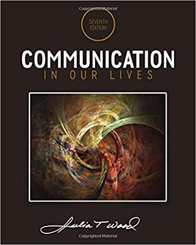Communication in Our Lives by Julia T. Wood (2014-01-01)