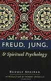 Freud, Jung and Spiritual Psychology, Rudolf Steiner, 0880104929