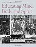 img - for Educating Mind, Body and Spirit: Educating Mind, Body and Spirit 3: The History of the University of Westminster book / textbook / text book