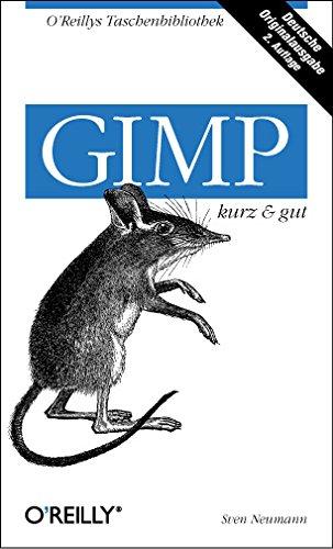 Gimp - kurz & gut Taschenbuch – 1. Juni 2000 Sven Neumann 3897212234 Informatik EDV / Anwendungs-Software